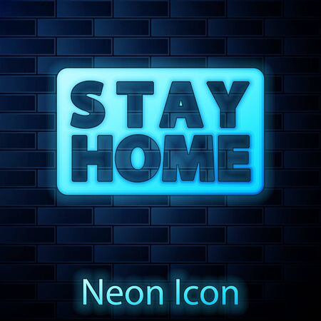 Glowing neon Stay home icon isolated on brick wall background. Corona virus 2019-nCoV. Vector. Иллюстрация