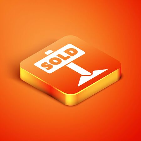 Isometric Hanging sign with text Sold icon isolated on orange background. Sold sticker. Sold signboard. Vector. Illustration
