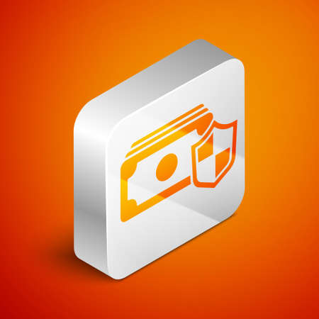 Isometric Money with shield icon isolated on orange background. Insurance concept. Security, safety, protection, protect concept. Silver square button. Vector..