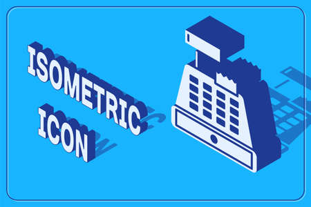 Isometric Cash register machine with a check icon isolated on blue background. Cashier sign. Cashbox symbol.  Vector Illustration. 向量圖像