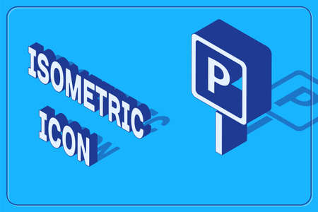 Isometric Parking icon isolated on blue background. Street road sign. Vector