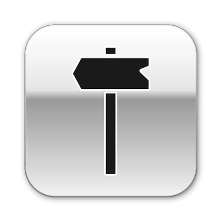 Black Road traffic sign. Signpost icon isolated on white background. Pointer symbol. Isolated street information sign. Direction sign. Silver square button. Vector
