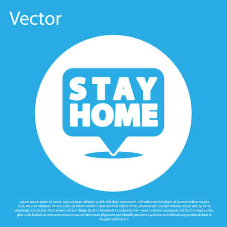 Blue Stay home icon isolated on blue background. Corona virus 2019-nCoV. White circle button. Vector. Vectores