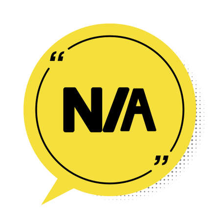 Black Not applicable icon isolated on white background. Yellow speech bubble symbol. Vector Illustration