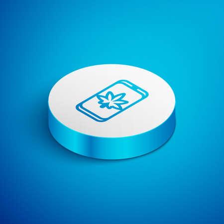 Isometric line Mobile phone and medical marijuana or cannabis leaf icon isolated on blue background. Online buying symbol. Supermarket basket. White circle button. Vector Illustration