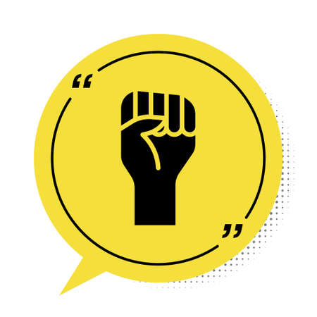 Black Raised hand with clenched fist icon isolated on white background. Protester raised fist at a political demonstration. Empowerment. Yellow speech bubble symbol. Vector