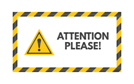 Attention please sign. Yellow triangle on white background. Exclamation mark concept. Badge with warning text. Danger symbol concept. Attracting attention. Vector illustration