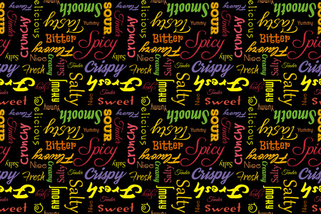 sour: Colorful seamless pattern with writings: delicious, tasty, crispy, crunchy, bitter, sour, sweet, salty, yummy, fresh, smooth, creamy, spicy, nice, tender, smoky, flavory. Black background.
