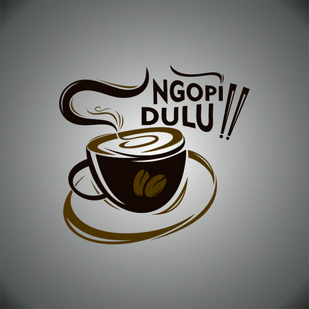 Ngopi dulu, Let's get some coffee in English lettering.