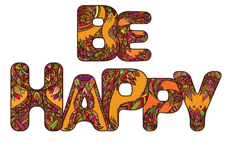 Color inscription be happy with a boho pattern. Vector doodle element for your creativity. Illustration