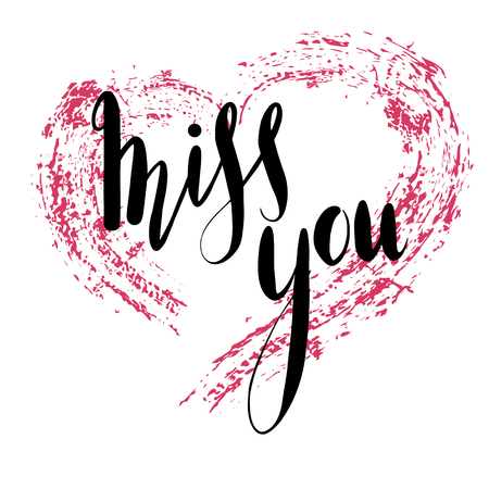 Miss you hand drawn lettering with pink grunge heart. Brush calligraphy. Vector element for greeting card, print and your creativity