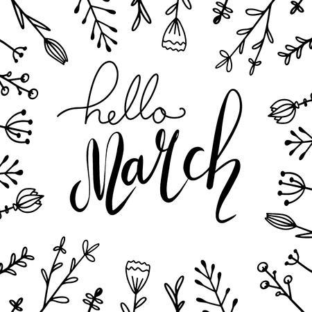 Handwritten Lettering Hello, March with doodle flowers. Square greeting card. Vector element for cards, t-shirt printing and your design