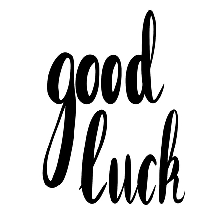 Good luck hand drawn lettering. Brush calligraphy. Vector element for greeting card, print and your creativity