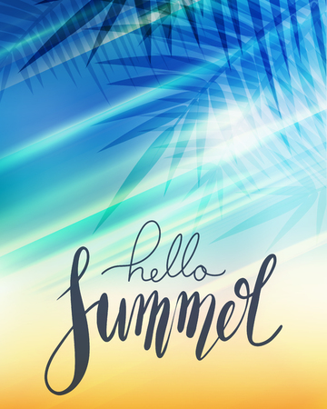 Hello Summer, handwritten lettering with palm branch, sun rays on blurred  beach background. Positive poster for inspiration.  Vector calligraphy element for banners, cards and your design.