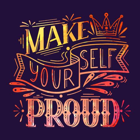Make yourself proud. Watercolor lettering on dark background. Inspirational quote with pink watercolor splashes. Positive phrase. Slogan calligraphy for cards, posters, cups,t-shirts and your design Ilustração