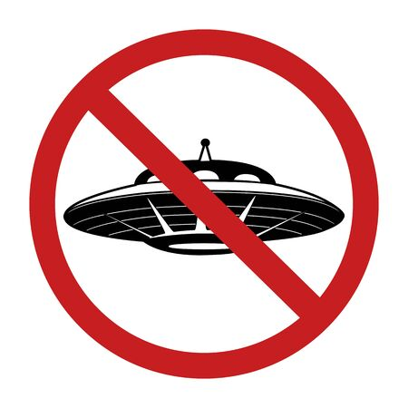 Black silhouette of UFO in red prohibition sign. Ban on flying saucer. Unknown flying object. Forbidden for guest from space. object for icon,  card, banner and your creativity.