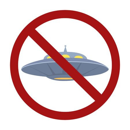 Flat UFO in red prohibition sign. Ban on flying saucer. Unknown flying object. Forbidden for guest from space. cartoon object for icon,  card, banner and your creativity.