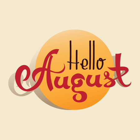 Hand Drawn Typography Lettering Phrase Hello, August. Fun Calligraphy For  Typography Greeting And Invitation