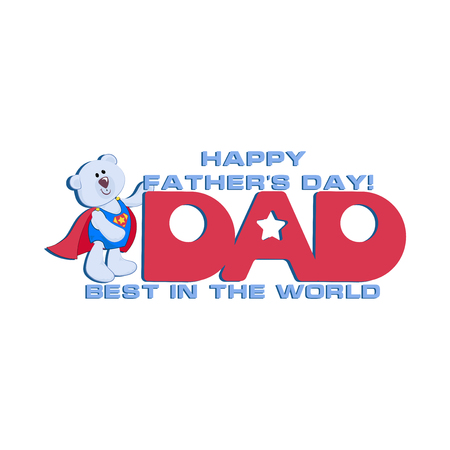 DAD. Best in the world. A greeting card with a cute bear and the inscription Happy Father's Day!