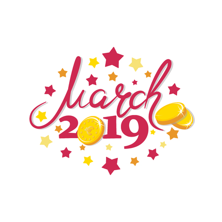 March 2019. Gold coins. Good month. Lettering The inscription for the calendar, banner, poster, greeting card. Design for printing on fabric or paper.