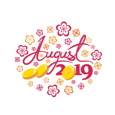 August, 2019. Gold coins. Good month. Lettering The inscription for the calendar, banner, poster, greeting card. Design for printing on fabric or paper.
