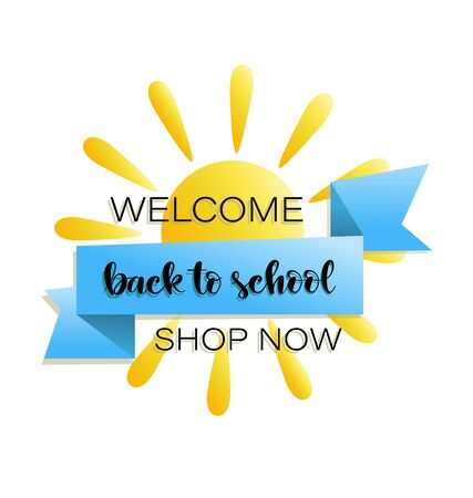 Bright sun and ribbon with inscription. Back to school. Lettering The design for poster with an invitation to shop.