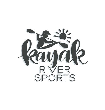 Kayaker Kayak Silhouette man with oars and sun. RIVER SPORTS. Lettering Design emblems with inscription on white background. Extreme sport kayak template