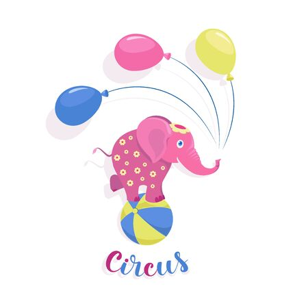 Funny pink circus elephant with balloons balances on a ball. Cartoon character elephant for children's textiles of stationery, party decoration.