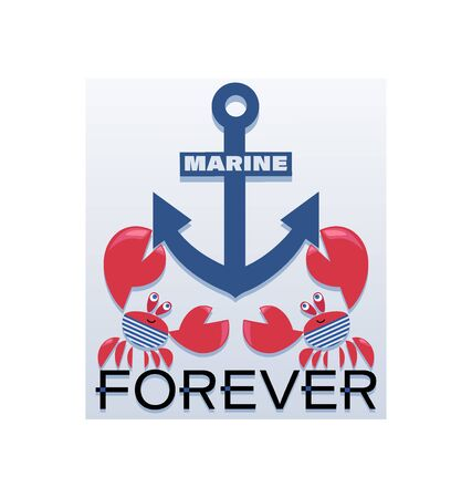 Anchor and crabs sailors. MARINE FOREVER. Emblem. Cute design for a summer T-shirt, youth textiles with the image of funny characters of crabs in vests.