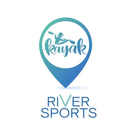 Kayaking. Location icon. RIVER SPORTS. Road sign. Lettering. Design bright summer emblem with the inscription.