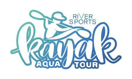AQUA TOUR. Kayak. Emblem sports club. RIVER SPORTS.Active leisure. Lettering. Design bright summer emblem