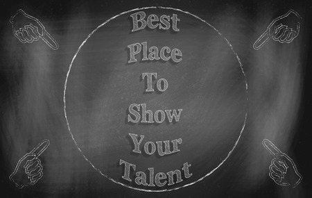 urging: Chalkboard with inscription Best Place to Show Your Talent. Call-to-action graphic art urging for self-display. Stock Photo
