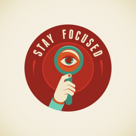 focus on: Vector badge in flat style - Stay focused Illustration