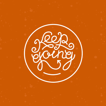 keep in: keep going lettering in linear style
