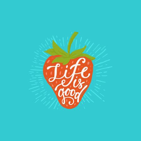 Vector Hand-Schriftzug Zitat - das Leben ist gut - Hand gezeichnete Grußkarte mit Erdbeer-Illustration