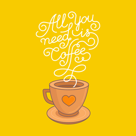 handlettering: Vector coffee poster with hand-lettering quote in linear style - all you need is coffee Illustration