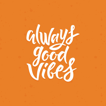 vibes: Vector poster design element - hand-lettering always good vibes - hand-drawn illustration