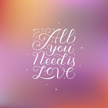 phrase: overlay design elements and greeting card template with lettering phrase - all you need is love Illustration