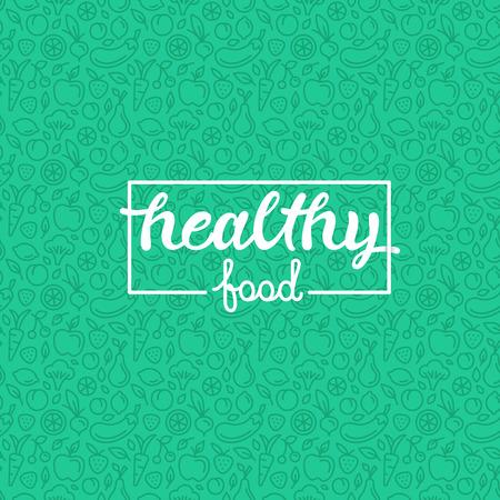 Une alimentation saine - affiche de motivation ou une bannière avec la phrase lettrage à la main sur fond vert avec des icônes linéaires à la mode et les signes de fruits et légumes