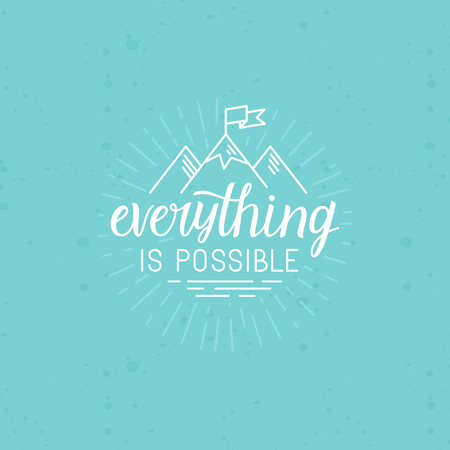 handlettering: Vector illustration with hand-lettering phrase in linear style for motivational poster or greeting card - everything is possible