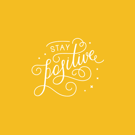 handlettering: Vector illustration with hand-lettering phrase in linear style for motivational poster or greeting card - stay positive