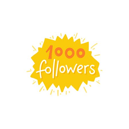 subscriber: illustration with hand-lettering phrase - 1000 followers - design template for post or banner for social media networks - greeting and achievement of number of subscribers