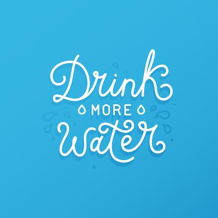 tiendas de comida: diseño de la plantilla con el texto de las letras -Beba más agua - cartel de motivación y de inspiración o de la tarjeta para los centros de salud y estado físico, estudios de yoga, tiendas de alimentos orgánicos y vegetarianos