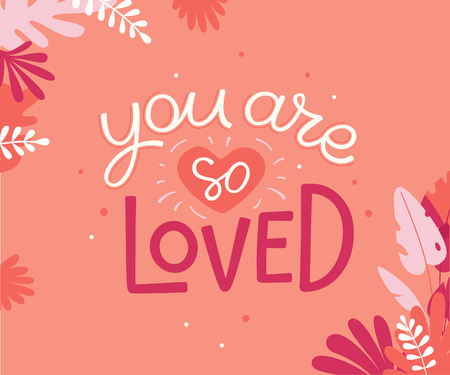 Vector illustration in simple flat linear style with hand lettering phrase you are so loved and leaves - valentines day greeting card, poster design, print for stationery