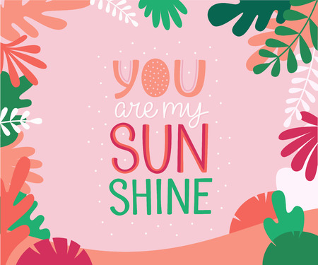 Vector illustration in simple flat linear style with hand lettering phrase you are my sunshine and leaves - valentine's day greeting card, poster design, print for stationery 矢量图像