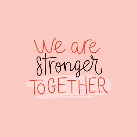 Vector illustration in simple style with hand-lettering phrase we are stronger together - stylish print for poster or t-shirt - feminism quote and woman empowerment and motivational slogan   Çizim
