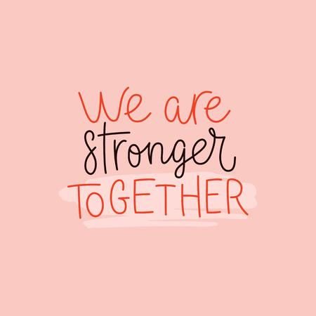 Vektorgrafik im einfachen Stil mit handschriftlichem Satz, wir sind gemeinsam stärker - stylischer Druck für Poster oder T-Shirt - Feminismuszitat und Frauenermächtigung und motivierender Slogan