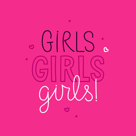 Vector illustration in simple style with hand-lettering phrase girls girls girls - stylish print for poster or t-shirt - feminism quote and woman empowerment and motivational slogan