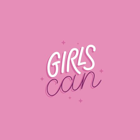 Vector illustration in simple style with hand-lettering phrase girls can - stylish print for poster or t-shirt - feminism quote and woman motivational slogan