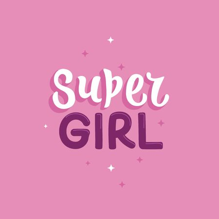 Vector illustration in simple style with hand-lettering phrase super girl - stylish print for poster or t-shirt - feminism quote and woman motivational slogan
